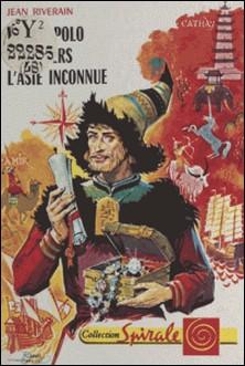 Marco Polo à travers l'Asie inconnue-Jean Riverain , Raoul Auger
