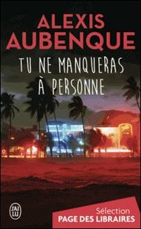 Tu ne manqueras à personne-Alexis Aubenque