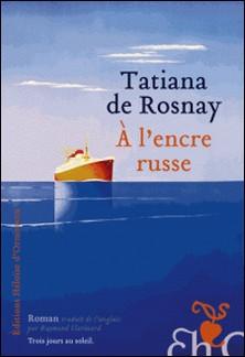 A l'encre russe-Tatiana de Rosnay