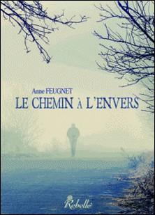 Le chemin à l'envers-Anne Feugnet