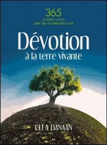 Dévotion à la terre vivante - 365 activités vertes pour une reconnexion à soi-Clea Danaan