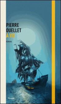 À vie-Pierre Ouellet