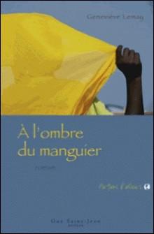 À l'ombre du manguier-Geneviève Lemay