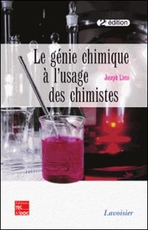 Le génie chimique à l'usage des chimistes-Joseph Lieto