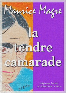 La tendre camarade-Maurice Magre