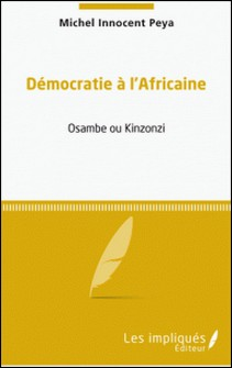 Démocratie à l'africaine-Michel Innocent Peya
