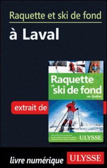 Raquette et ski de fond à Laval-Yves Séguin