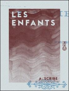 Les Enfants - Ou la France dans l'avenir-A. Scribe