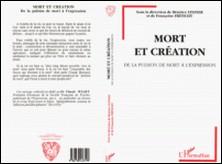 MORT ET CREATION. De la pulsion de mort à l'expression-Françoise Fritschy