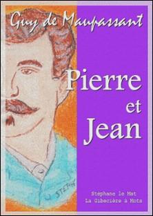 Pierre et Jean-Guy De Maupassant