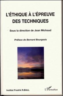 L'éthique à l'épreuve des techniques-Jean Michaud , Jacques Hors , Georges Teboul
