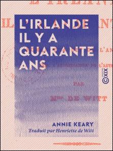 L'Irlande il y a quarante ans - Roman-Annie Keary , Henriette Witt (de)