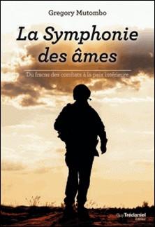 La symphonie des âmes - Du fracas des combats à la paix intérieure-Gregory Mutombo
