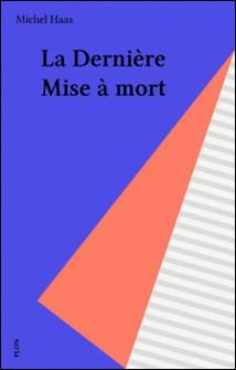 La Dernière mise à mort-Michel Haas