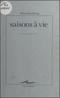 Saisons à vie-François Cheng