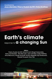 Earth's climate response to a changing Sun - A review of the current understanding by the European research group TOSCA-Jean Lilensten , Thierry Dudok de Wit , Kadja Matthes
