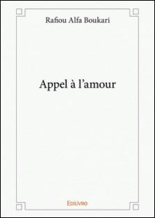 Appel à l'amour-Rafiou Alfa Boukari