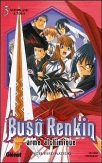 Buso Renkin - Tome 05 - Notre ami à tous-Nobuhiro Watsuki