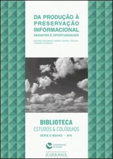 Da produção à preservação informacional: desafios e oportunidades-Nelson Vaquinhas , Marisa Caixas , Helena Vinagre