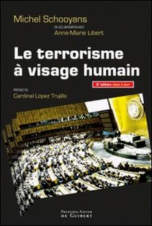 Le terrorisme à visage humain-Anne-Marie Libert