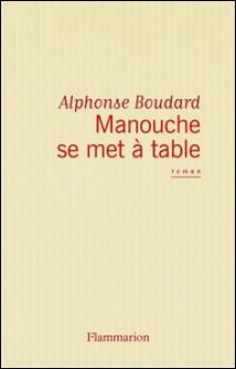 Manouche se met à table-Alphonse Boudard