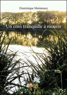 Un coin tranquille à mourir-Dominique Moimeaux