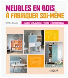 Meubles en bois à fabriquer soi-même - Design, écologiques, faciles et économiques-Nathalie Boisseau