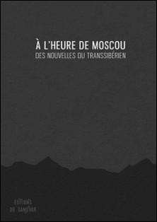 À l'heure de Moscou - Des nouvelles du Transsibérien-Émilie Boissinot-David , Amandie Hiltbrand , Thomas Casnedi , Thomas Codaccioni , Marine Gautier
