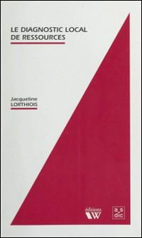 Le diagnostic local des ressources - Aide à la décision-Jacqueline Lorthiois