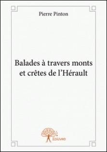 Balades à travers monts et crêtes de l'Hérault-Pierre Pinton
