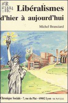 Les libéralismes d'hier à aujourd'hui-Michel Branciard