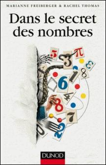 Dans le secret des nombres-Rachel A. Thomas , Marianne Freiberger
