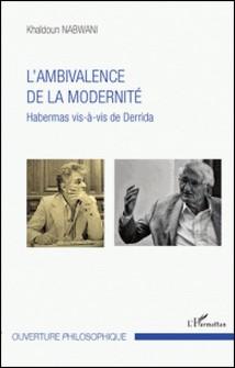L'ambivalence de la modernité - Habermas vis-à-vis de Derrida-Khaldoun Nabwani