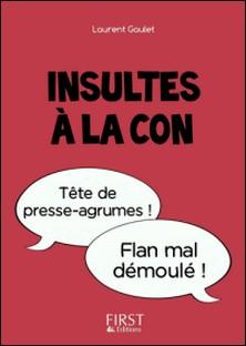 Insultes à la con-Laurent Gaulet