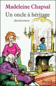 Un oncle à héritage - Divertissement-Madeleine Chapsal