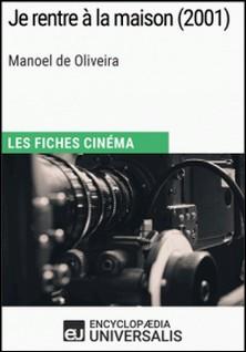 Je rentre à la maison de Manoel de Oliveira - Les Fiches Cinéma d'Universalis-Encyclopaedia Universalis