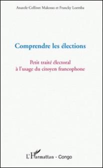 Comprendre les élections - Petit traité électoral à l'usage du citoyen francophone-Cabinet Géo-Ecostrapol