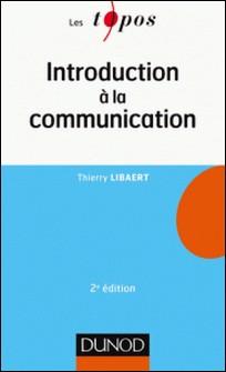 Introduction à la communication-Thierry Libaert