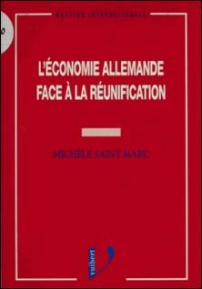 L'économie allemande face à la réunification-Michèle Saint Marc