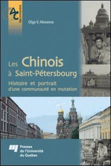 Les Chinois à Saint-Pétersbourg - Histoire et portrait d'une communauté en mutation-Olga V. Alexeeva