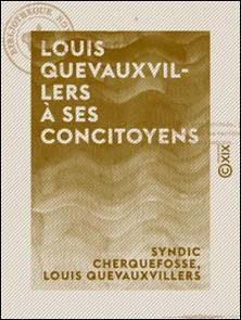 Louis Quevauxvillers à ses concitoyens-Syndic Cherquefosse , Louis Quevauxvillers