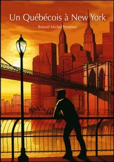 Un québécois à New York-Roland Michel Tremblay