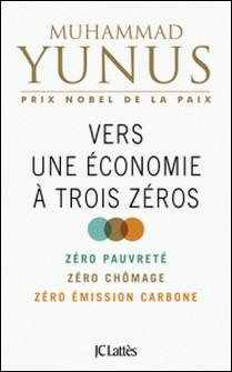 Vers une économie à trois zéros-Muhammad Yunus