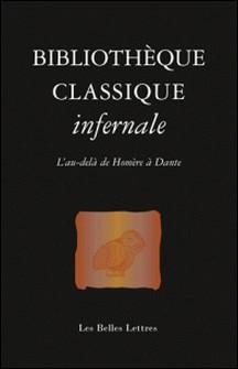 Bibliothèque classique infernale - L'au-delà d'Homère à Dante-Laure de Chantal