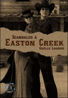 Scandales à Easton Creek-Gaëlle Laurier