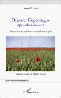 Dépasser Copenhague, apprendre à coopérer - Propostition de politique post-Kyoto-Steven E. Stoft