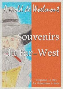 Souvenirs du Far-West-Arnold de Woelmont
