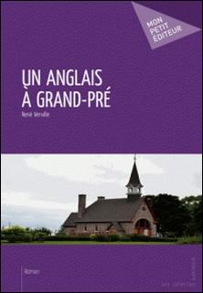 Un Anglais à Grand-Pré-René Verville
