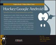 Hackez Google Android - Introduction à la programmation système-Frédéric Brault , Albert Cohen , Jean Zundel