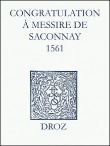Recueil des opuscules 1566. Congratulation à Messire de Saconnay (1561)-Max Engammare , Laurence Vial-Bergon